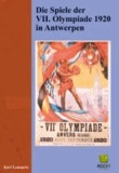 Die Spiele der VII. Olympiade 1920 in Antwerpen.