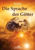 Die Sprache der Götter - Meilensteine in die Ewigkeit.