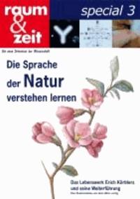 Die Sprache der Natur verstehen lernen - Das Lebenswerk von Erich Körbler.