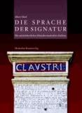 Die Sprache der Signatur - Die mittelalterlichen Künstlerinschriften Italiens.