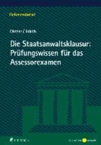 Die Staatsanwaltsklausur: Prüfungswissen für das Assessorexamen.