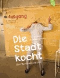 Die Stadt kocht - Das Berlin-Kochbuch.