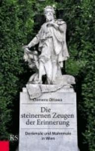 Die steinernen Zeugen der Erinnerung - Denkmale und Mahnmale in Wien.