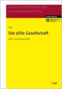 Die stille Gesellschaft im Zivil- und Steuerrecht - Zivil- und Steuerrecht..