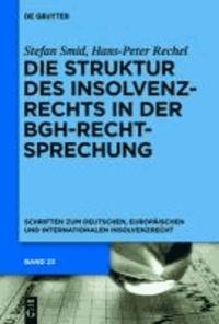 Die Struktur des Insolvenzrechts in der BGH-Rechtsprechung - 2006-2011.