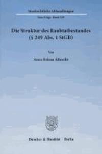 Die Struktur des Raubtatbestandes (§ 249 Abs. 1 StGB).