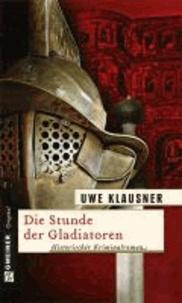 Die Stunde der Gladiatoren.