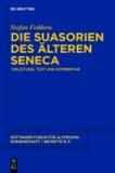 Die Suasorien des älteren Seneca - Einleitung, Text und Kommentar.