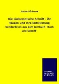 """Die südsemitische Schrift - ihr Wesen und ihre Entwicklung - Sonderdruck aus dem Jahrbuch """"Buch und Schrift""""."""