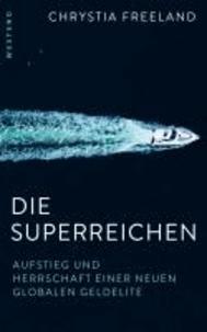 Die Superreichen - Aufstieg und Herrschaft einer neuen globalen Geldelite.