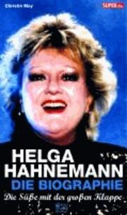 Die Süße mit der großen Klappe - Helga Hahnemann. Die Biographie.