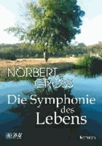 Die Symphonie des Lebens.