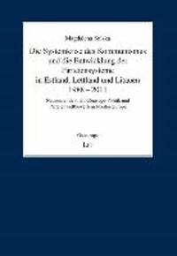 Die Systemkrise des Kommunismus und die Entwicklung der Parteiensysteme in Estland, Lettland und Litauen 1988-2011 - Nationale Identität, Cleavage-Politik und Parteienwettbewerb in Nordosteuropa.