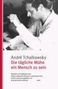 Die tägliche Mühe ein Mensch zu sein - Biografie und Tagebücher des jüdisch-polnischen Musikers und Komponisten.