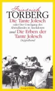 Die Tante Jolesch /Die Erben der Tante Jolesch - Oder der Untergang des Abendlandes in Anekdoten. Doppelband.