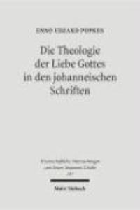 Die Theologie der Liebe Gottes in den johanneischen Schriften - Studien zur Semantik der Liebe und zum Motivkreis des Dualismus.