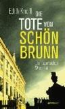 Die Tote von Schönbrunn - Ein historischer Wien-Krimi.
