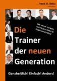 Die Trainer der neuen Generation - Ganzheitlich! Einfach! Anders!.