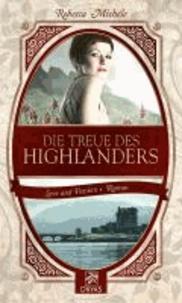 Die Treue des Highlanders - Eine Liebesgeschichte einer Zeitreisenden.