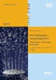 Die Trinkwasserverordnung 2012 - Erläuterungen - Änderungen - Rechtstexte.