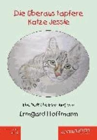 Die überaus tapfere Katze Jessie - Eine tierische Erzählung.