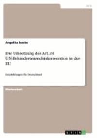 Die Umsetzung des Art. 24 UN-Behindertenrechtskonvention in der EU - Empfehlungen für Deutschland.