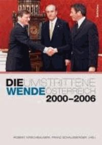 Die umstrittene Wende - Österreich 2000-2006.