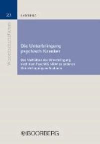 Die Unterbringung psychisch Kranker - Das Verhältnis der Unterbringung nach dem PsychKG NRW zu anderen Unterbringungsmaßnahmen.