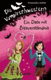 Die Vampirschwestern 10. Ein Date mit Bissverständnis.