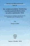 Die verfahrensrechtliche Absicherung von Informationsfreiheitsrechten in rechtsvergleichender Sicht - Eine Betrachtung der Rechtslage in Schweden, den USA, Deutschland und der Europäischen Union.