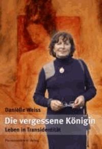 Die vergessene Königin - Leben in Transidentität.