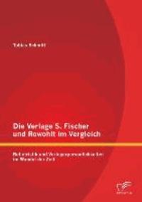 Die Verlage S. Fischer und Rowohlt im Vergleich: Belletristik und Verlegerpersönlichkeiten im Wandel der Zeit.