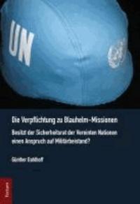 Die Verpflichtung zu Blauhelm-Missionen - Besitzt der Sicherheitsrat der Vereinten Nationen einen Anspruch auf Militärbeistand?.