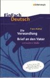 Die Verwandlung, Brief an den Vater und weitere Werke. EinFach Deutsch Textausgaben - Neubearbeitung: Gymnasiale Oberstufe.