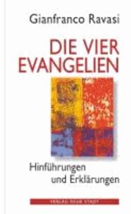 Die vier Evangelien - Hinführungen und Erklärungen.