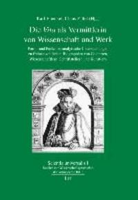 """Die """"Vita"""" als Vermittlerin von Wissenschaft und Werk - Form- und Funktionsanalytische Untersuchungen zu frühneuzeitlichen Biographien von Gelehrten, Wissenschaftlern, Schriftstellern und Künstlern."""
