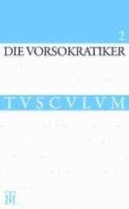 Die Vorsokratiker 2 - Griechisch - Lateinisch - Deutsch.