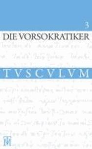 Die Vorsokratiker 3 - Band 3. Griechisch -  Deutsch.
