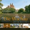 Die Wachau - Die schönsten Seiten - At its best.