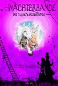 Die Wächterbande 02.  Der magische Wanderzirkus - Fantasy - Abenteuergeschichte.
