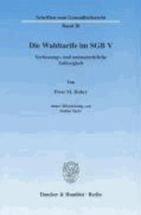 Die Wahltarife im SGB V - Verfassungs- und unionsrechtliche Zulässigkeit..