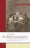 »Die Wahlverwandtschaften« - Eine Dokumentation der Wirkung von Goethes Roman 1808-1832. Reprint der Erstausgabe mit neuen Funden als Anhang.