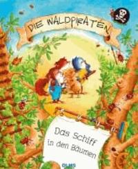 Die Waldpiraten - Das Schiff in den Bäumen.