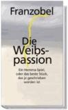Die Weibspassion - Ein Hemma-Spiel, oder das beste Stück, das je geschrieben worden ist.