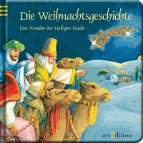 Die Weihnachtsgeschichte - Das Wunder der Heiligen Nacht.