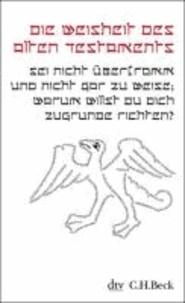 Die Weisheit des Alten Testaments.