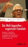 """Die Welt begreifen - organisiert handeln - Symposium: """"Die Einheit von Politik und Philosophie im Kampf für den Kommunismus"""" anläßlich des 85. Geburtstags von Hans Heinz Holz."""