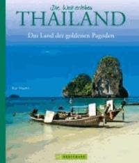Die Welt erleben: Thailand - Land der goldenen Pagoden.
