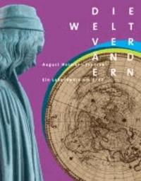 Die Welt verändern - August Hermann Francke - Ein Lebenswerk um 1700.