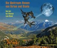 Die Weltraumreisen von Sirius und Staila - Von der Val Müstair zum Mond.